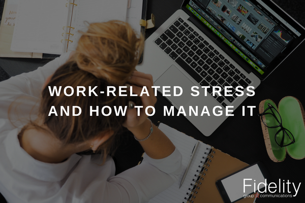 Work-related stress and how to manage it | Fidelity Group Ltd